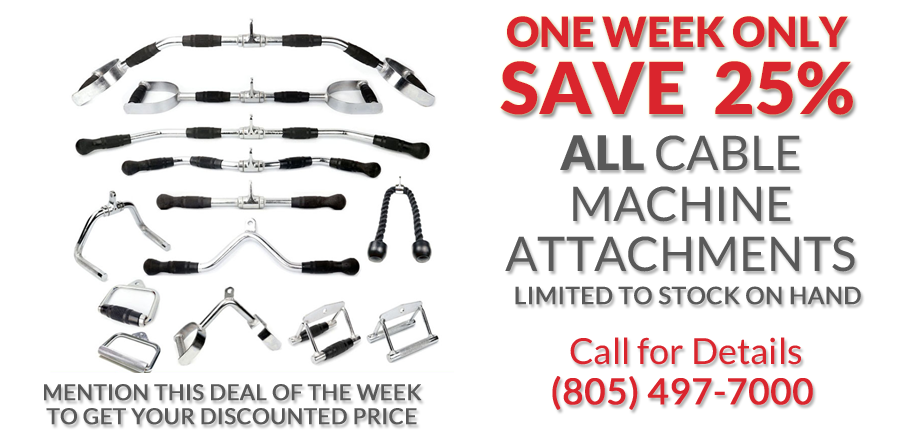 Deal of the Week All Cable Machine attachments this week only 25% off
